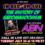 On live stream with In Bed With Dr. Sue, July 24th, 2018